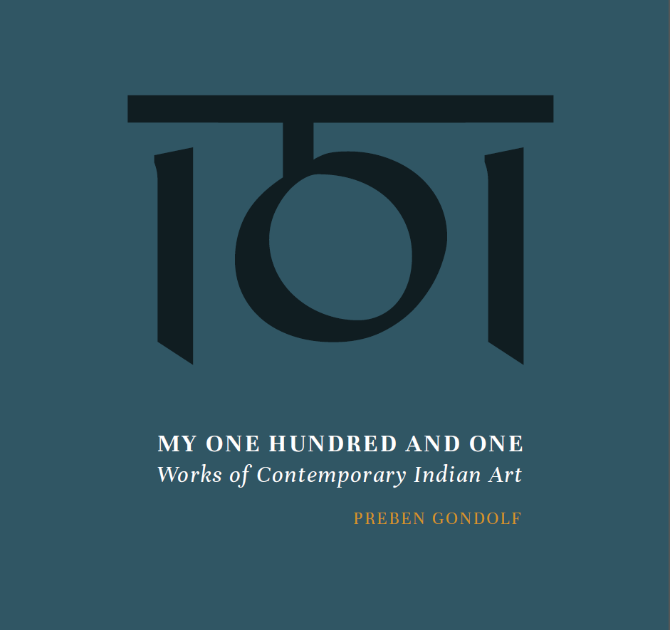 Preben Gondolf's One Hundred and One Works of Contemporary Indian Art